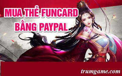 Nạp thẻ funcard online dễ dàng qua paypal