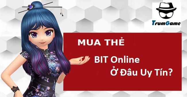 Ở Đâu Có Thể Mua Thẻ Bit Online Uy Tín?