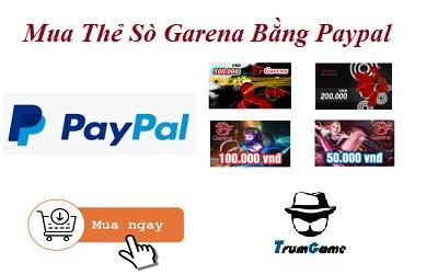 Nạp Thẻ Sò Garena Đa Quốc Gia Bằng Ví Điện Tử Paypal