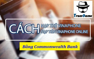 Ở Úc Mua Thẻ Vinaphone Bằng Chuyển Khoản Commonwealth Được Không?